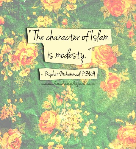 Islamic Daily: The Character Of Islam Is Modesty | Hashtag Hijab © www.hashtaghijab.com