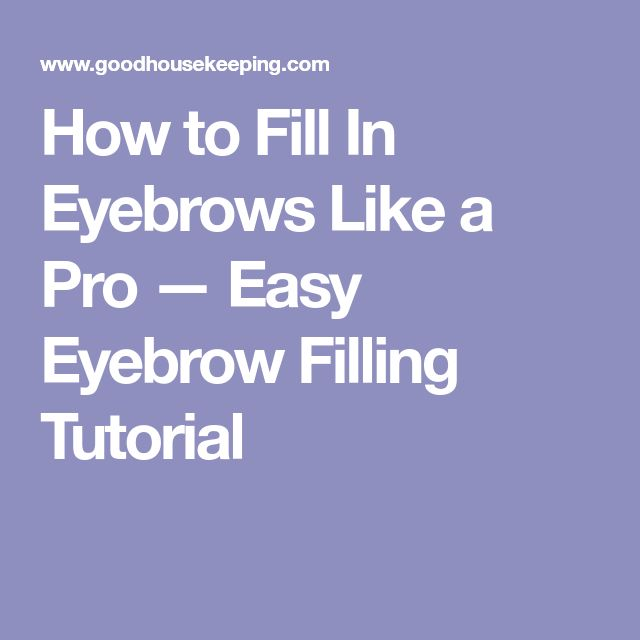 How to Fill In Eyebrows Like a Pro — Easy Eyebrow Filling Tutorial