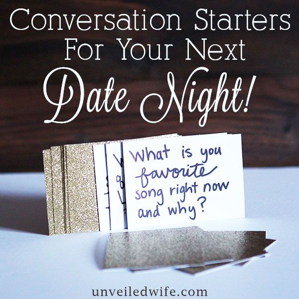 Conversation Starters For Date Night! Read More http://unveiledwife.com/conversation-starters-date-night/