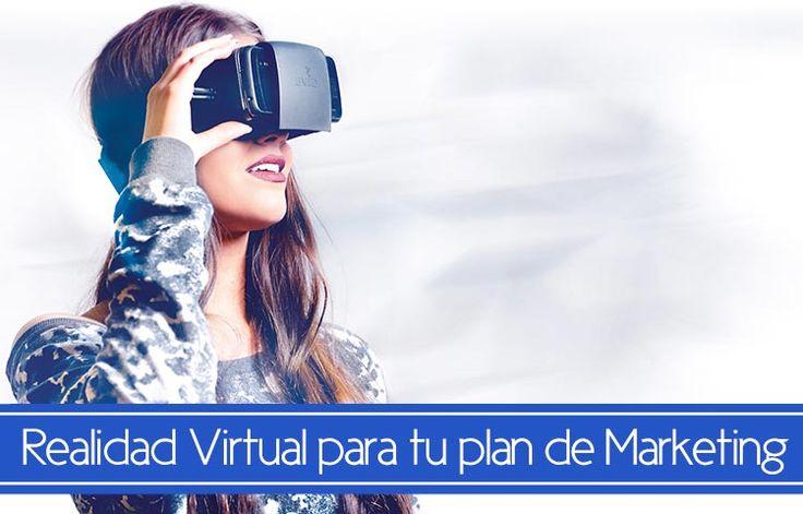 Incorporar la realidad virtual a tu plan de marketing