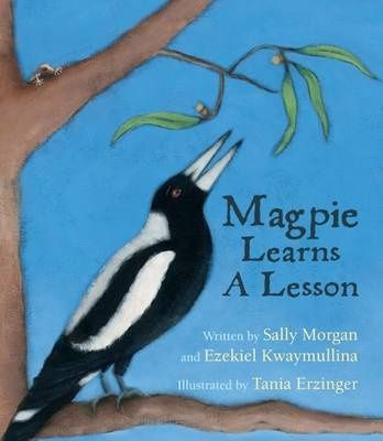 Magpie Learns a Lesson, by Sally Morgan & Ezekiel Kwaymullina, illustrated by Tania Erzinger » Aussie Reviews