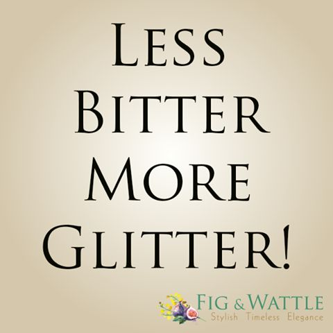Yee Ha it's the weekend, definitely time for less bitter & more glitter x #TGIF #quotes #glitter #weekend #lessbitter #positive #love