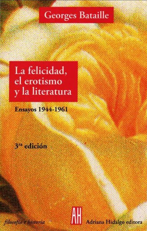 Georges #bataille - La felicidad, el erotismo y la #literatura :Ensayos 1944-1961  Descargar en : https://mega.co.nz/#!2AMEWR6S!hbSsxS1300COyscir76CUWlxIkKvfZt2RYrdfdnqqMw