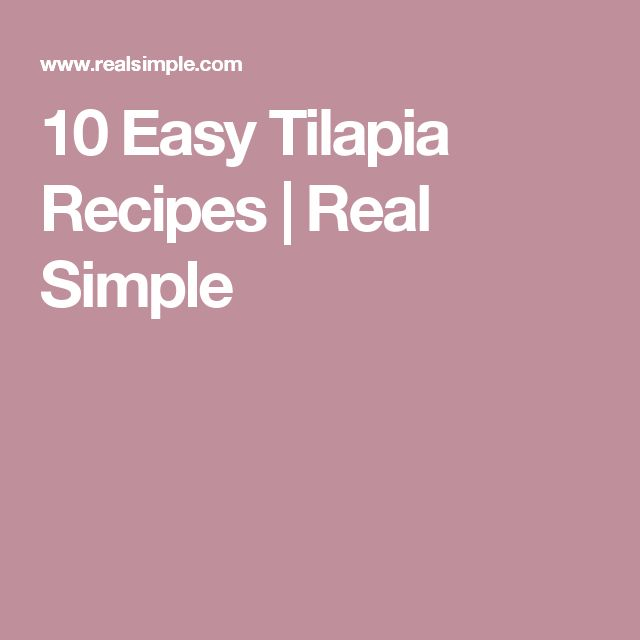 10 Easy Tilapia Recipes | Real Simple