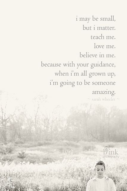 I may be small, but I matter...#teach #love #children