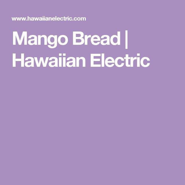 Mango Bread | Hawaiian Electric