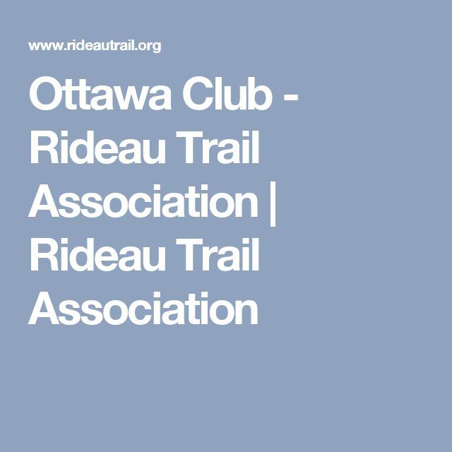 Ottawa Club - Rideau Trail Association   Rideau Trail Association