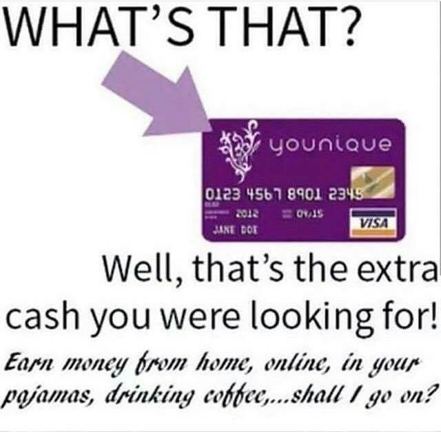 Work from and earn that extra cash you've always wanted!  Join my Team.  Ask me how!!