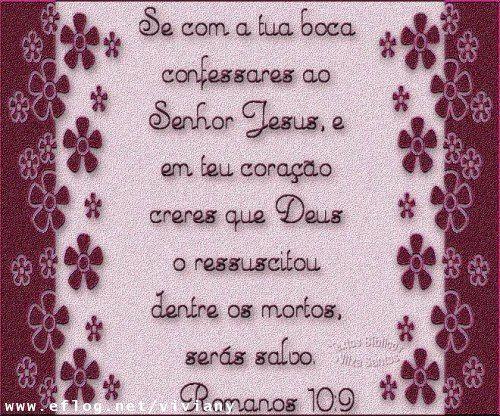 Se com a tua boca confessares ao Senhor Jesus, e em teu coração creres que Deus