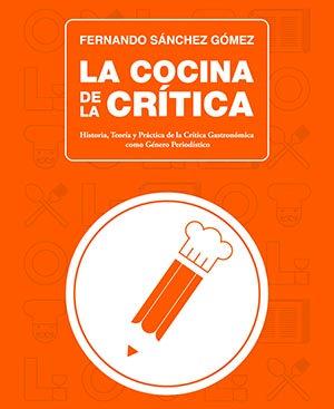 """""""La cocina de la Crítica"""" por Fernando Sánchez Gómez."""