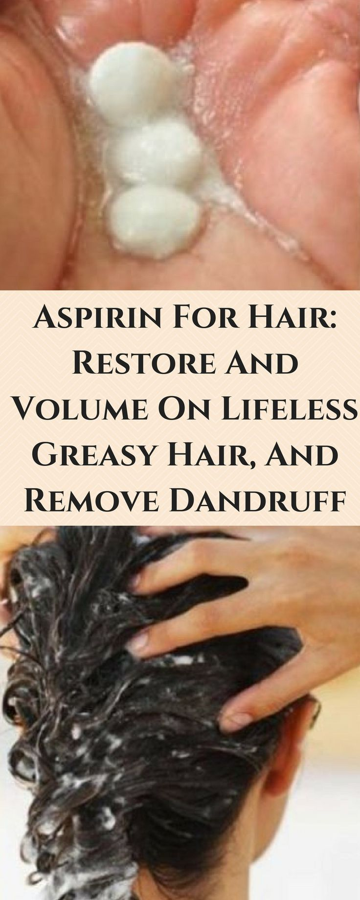 Aspirin For Hair: Restore And Volume On Lifeless Greasy Hair, And Remove Dandruff