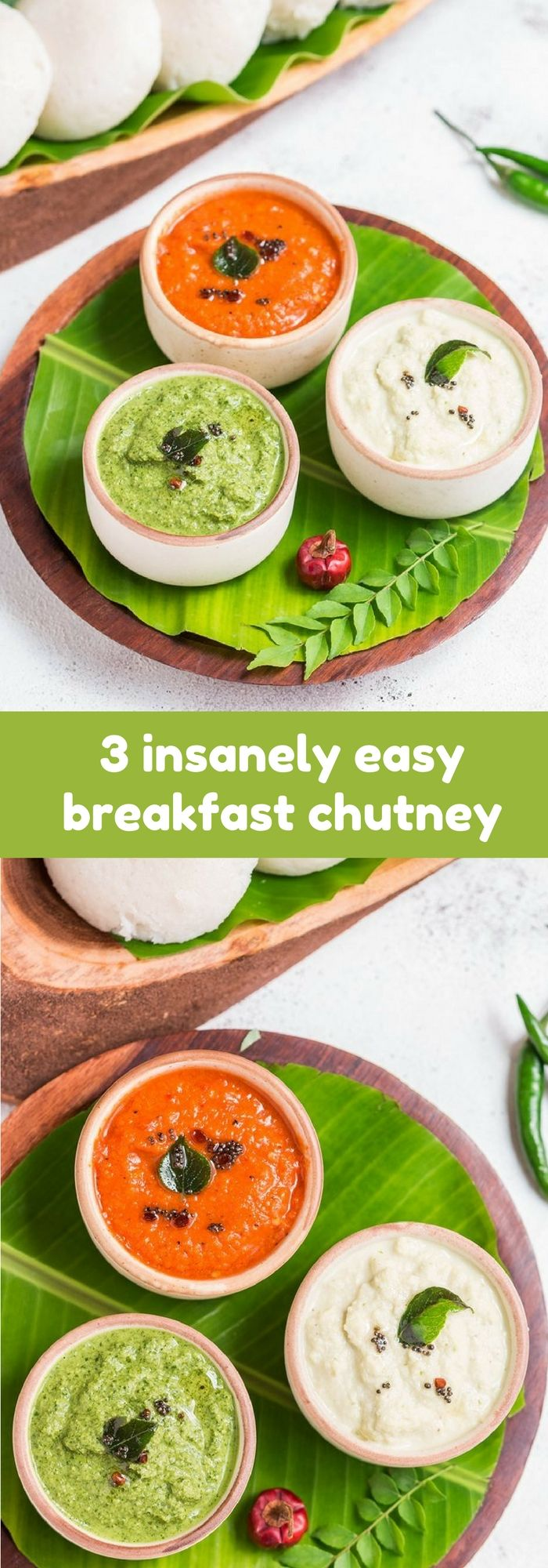 South Indian breakfast dishes needs chutney for accompaniment. Idli, dosa, paniyaram, pongal, uttapam, upma - all these dishes are not complete without chutney on it's side. These 3 basic and most popular breakfast chutney will make your breakfast plate complete and satisfying. Try it.