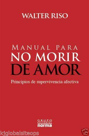 MANUAL PARA NO MORIR DE AMOR  : RISO, WALTER     SIGMARLIBROS