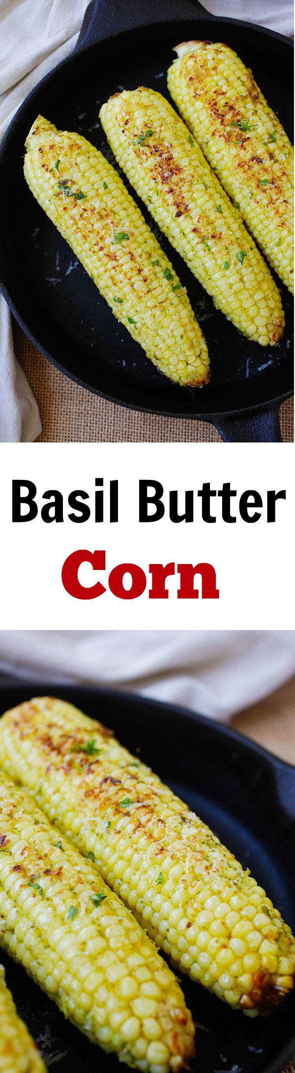 Basil Butter Corn – fresh corns with basil butter and topped with Parmesan cheese. Corns have never tasted SO good with this recipe | rasamalaysia.com