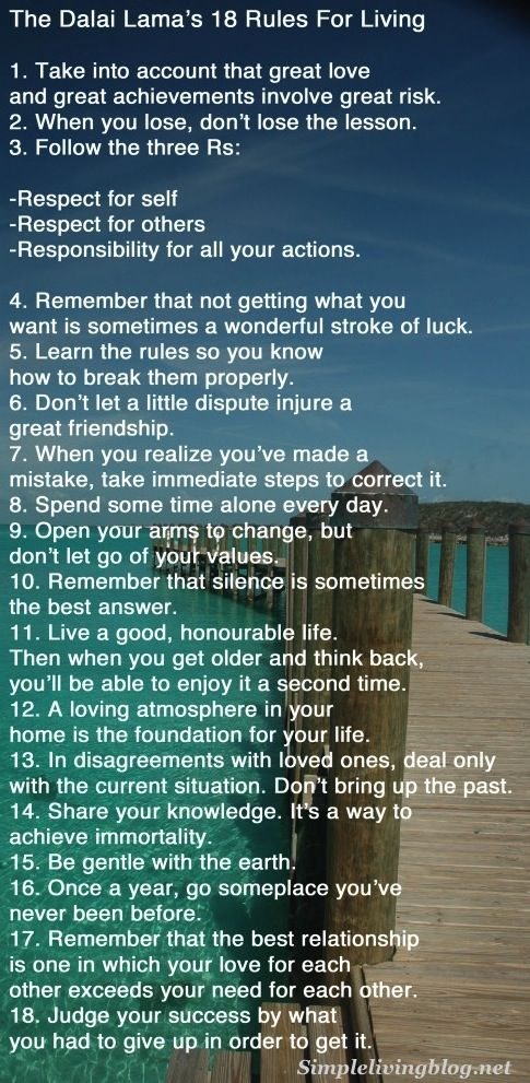 The Dalai Lama's 18 Rules For Living (well, I suppose if yer gonna listen to someone, I mean, yeah, he seems... Ok. I guess.) ;)