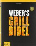 Webers Grillbibel (GU Weber Grillen)