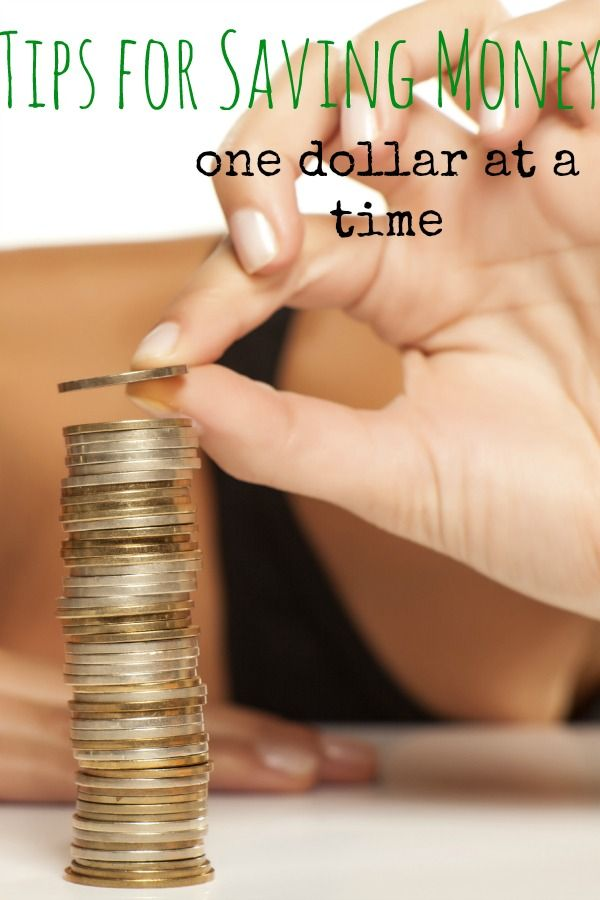 10 tips for saving money - one dollar at a time!