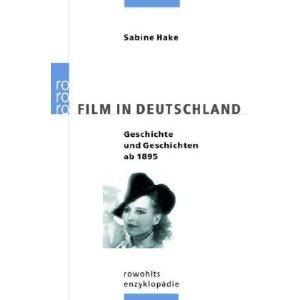 Film in Deutschland. Geschichte und Geschichten seit 1895