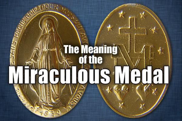 The Meaning of the Miraculous Medal  | The Divine Mercy Message from the Marians of the Immaculate Conception