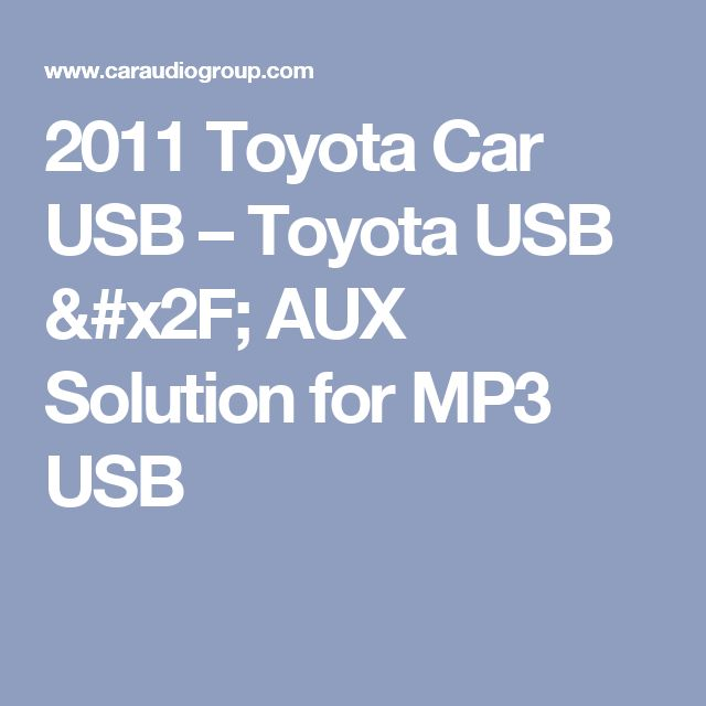 2011 Toyota Car USB – Toyota USB / AUX Solution for MP3 USB