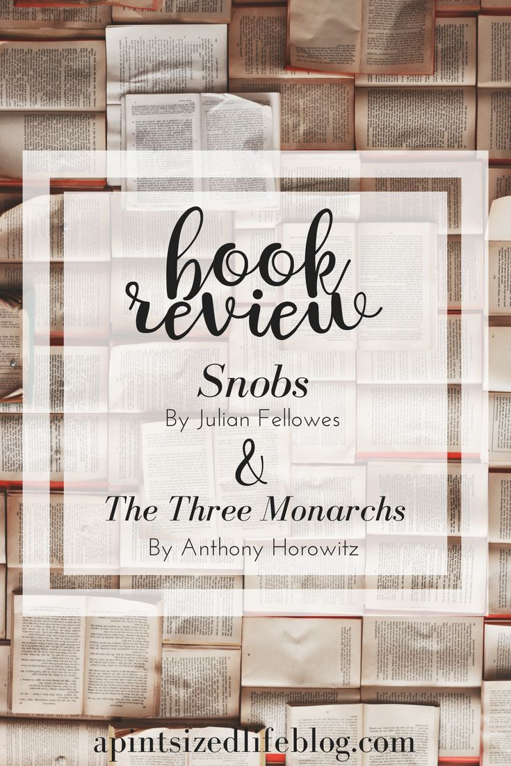 The book reviews are in for 'Snobs' by Julian Fellowes and 'The Three Monarchs' by Anthony Horowitz. Find out if I recommended them or not.