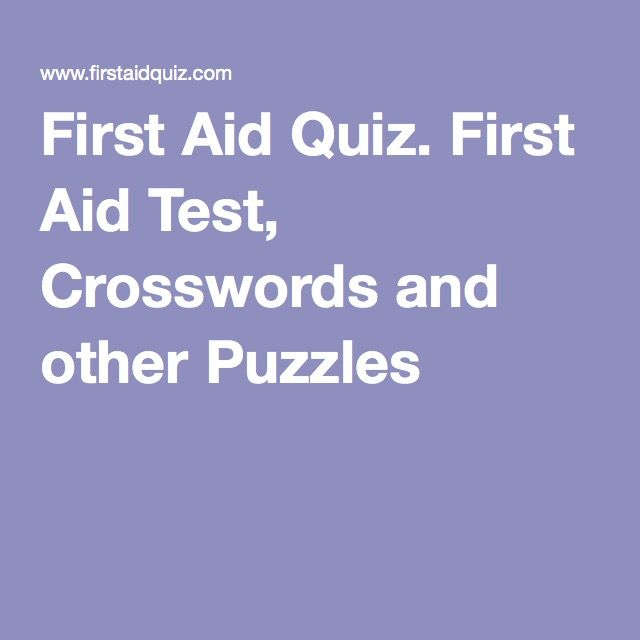 First Aid Quiz. First Aid Test, Crosswords and other Puzzles