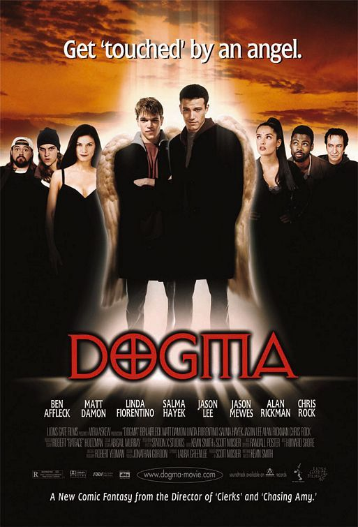 Dogma (1999) Ben Affleck and Matt Damon are two fallen angles trying to get back into heaven.