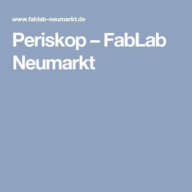Periskop – FabLab Neumarkt