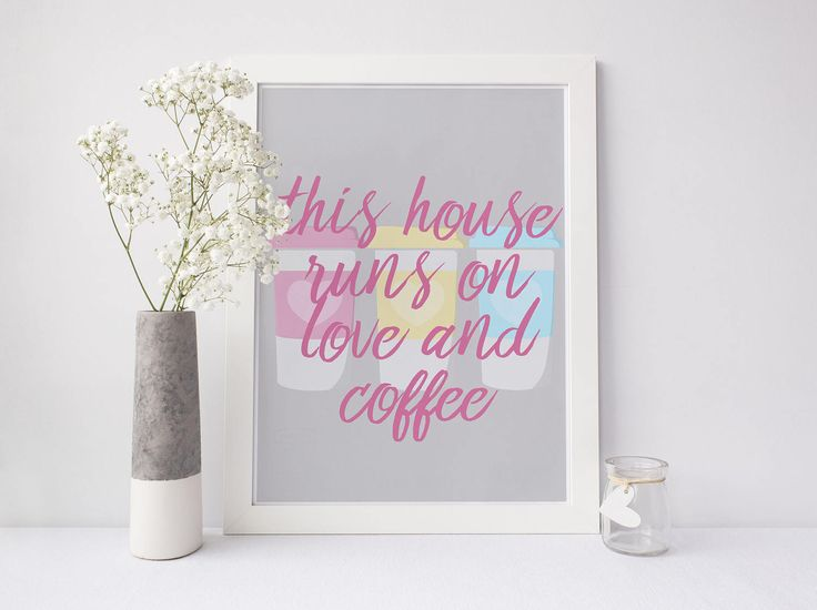 This house runs on love and coffee printable art, coffee printable, home printable, kitchen print, home print, love print, coffee print by SnaptureThis on Etsy