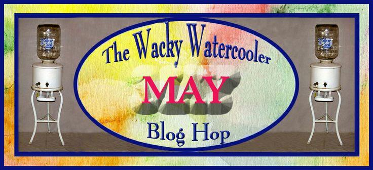 May Wacky Watercooler Hop