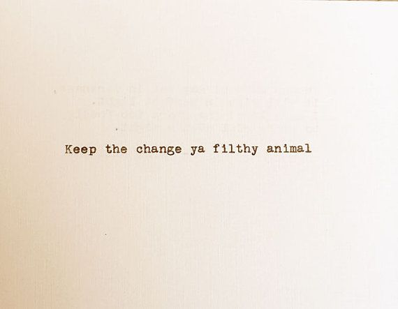 Keep the Change Ya Filthy Animal - Christmas Typewriter Quote - Movie Quote - Holiday - Christmas - Typed on Cardstock