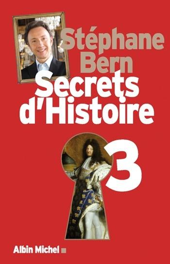 Secrets d'histoire - tome 3, Stéphane Bern