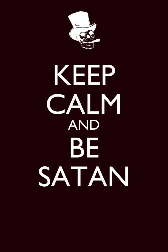 KEEP CALM AND BE SATAN