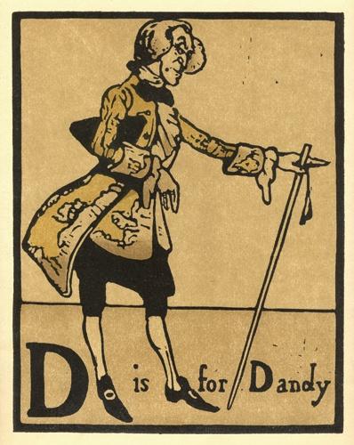 "D is for Dandy / William Nicholson...I love the word ""Dandy""...I think I'll bring it back...LOL"