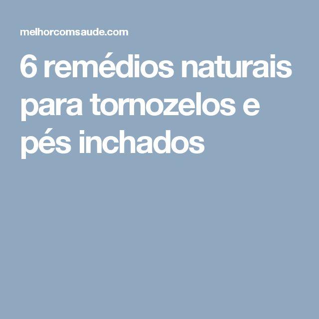 6 remédios naturais para tornozelos e pés inchados