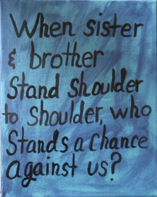 Stand Shoulder to Shoulder Brother Quotes