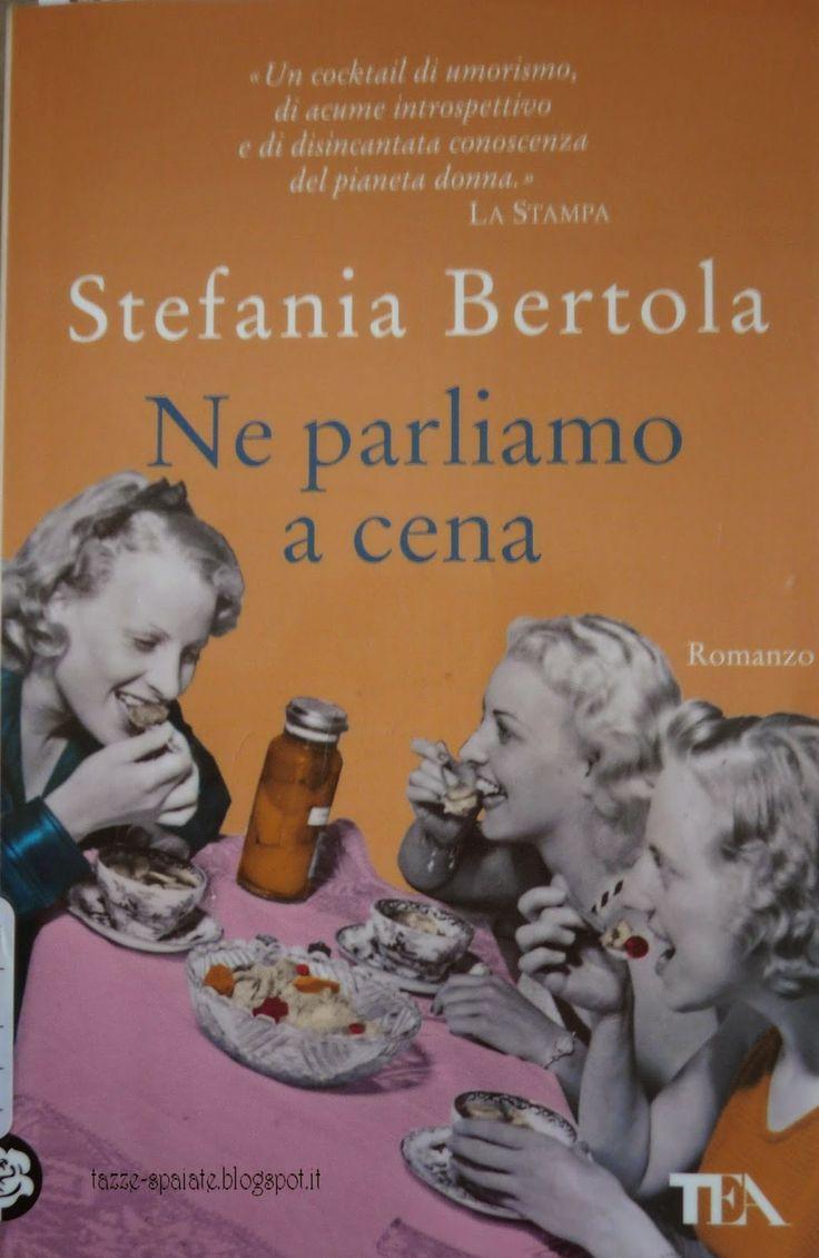 Ne parliamo a cena / Stefania Bertola