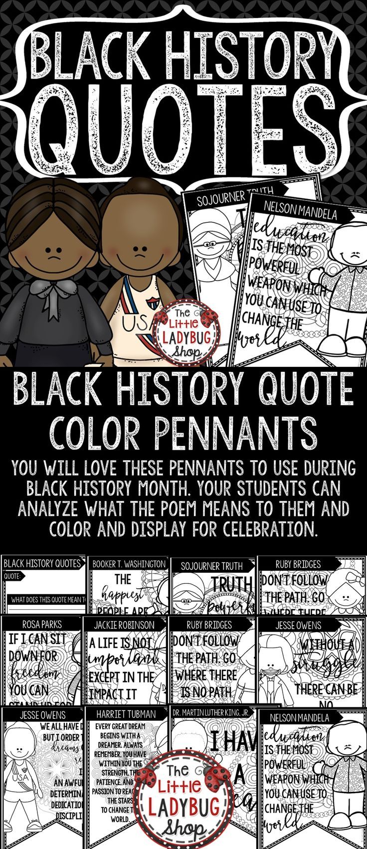 You will Love these Black History Month Quote Color Poster Pennants. These are color posters for classroom display with Famous Quotes from these Influential Leaders of history. Your students can analyze what the poem means to them and color and display for celebration.
