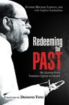 Click to read the Foreword by Desmond Tutu to Redeeming the Past by Father Michael Lapsley, SSM