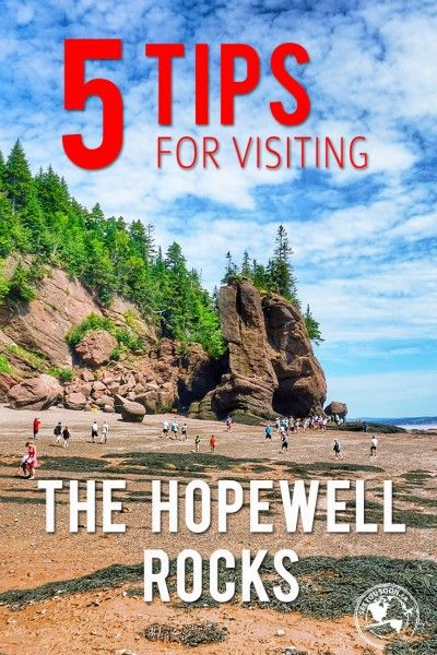 5 tips for visiting the Hopewell Rocks so you can get the most out of your visit!