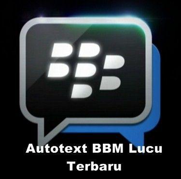 Autotext BBM Lucu Terbaru
