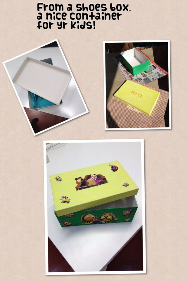A nice container for yr kids obtained from a shoes box!
