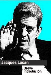 Jacques Lacan - Una breve introducción
