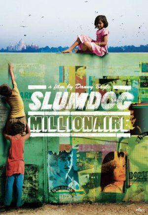 Slumdog Millionaire. One of my absolute favorite movies