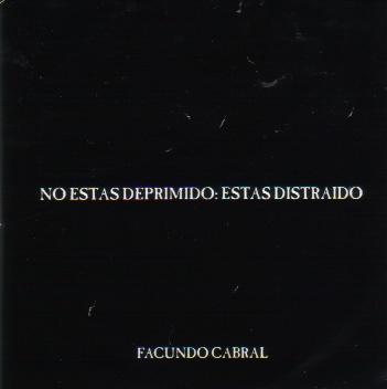 No estas deprimido... estas distraido / Facundo Cabral