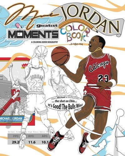 Michael Jordan's Greatest Moments: An Inspirational Coloring Book Biography for Adults and Kids (Ret