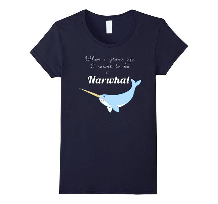 Amazon.com: Narwhal shirt: When I grow up I want to be a Narwhal t-shirt #cute #narwhal #tee #tshirt #shirt #love #animals #sea #ocean #unicorn #narvhal