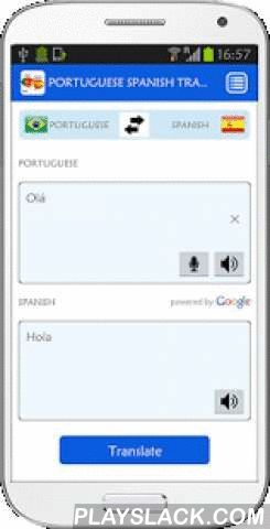 Portuguese Spanish Translator  Android App - playslack.com ,  This Portuguese Spanish Translator application is an useful app that will help you to translate word and text as well as Voice from Portuguese to Spanish and vice versa.★ Translate Word and Text (Work very similar as Portuguese Spanish Dictionary)★ Easy to Switch from Portuguese to Spanish and Spanish to Portuguese★ Fast and easy to use★ Can translate using Voice★ Speak Out Result of Translation★ It is Free and Free Forever★ It is…