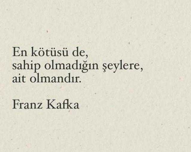 En kötüsü de, sahip olmadığın şeylere ait olmandır.  | Franz Kafka GWClslqfcZGWClslqfcZ  http://www.muhteva.com/en-kotusu-desahip-olmadigin-seylere-ait-olmandir-franz-kafka/