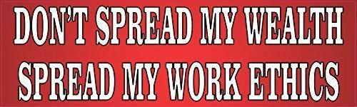 StickerTalk® Brand 10in x 3in Dont Spread My Wealth Spread My Work Ethics Vinyl Vehicle Magnet Magnetic Sign Car Magnets